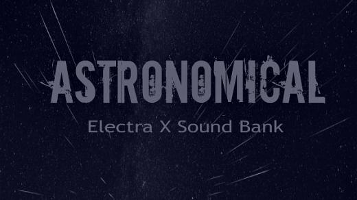 Big Werks Astronomical Electra X SYNTH Preset VST Crack Full