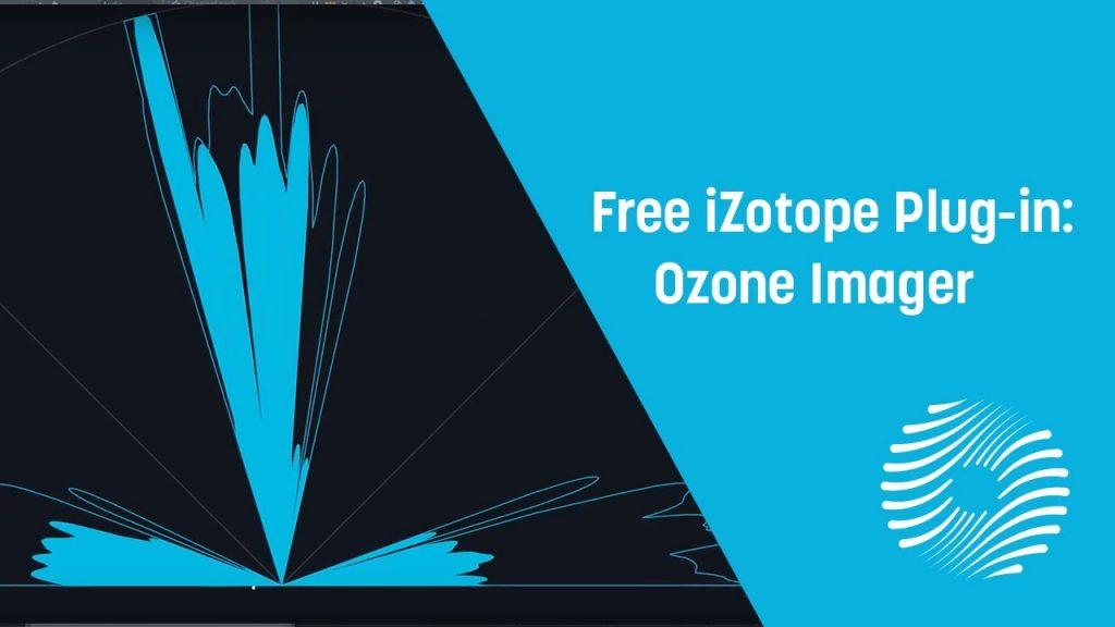 Ozone Imager Crack Free Plugin (2021) Full Version